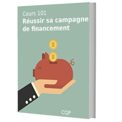 Couverture Cours 101 – Réussir sa campagne de financement